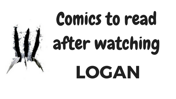 Comics to read after watching Logan