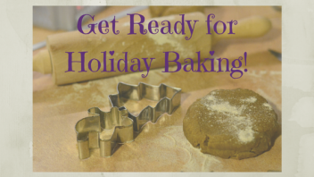 get ready for holiday baking