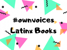 ownvoices latinx books for tweens and teens