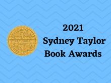 2021 Sydney Taylor Book Awards