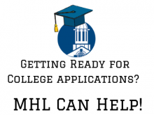 Getting Ready for College Applications? MHL Can Help!