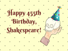 Happy 455th Birthday, Shakespeare!