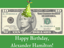 Happy Birthday, Alexander Hamilton!
