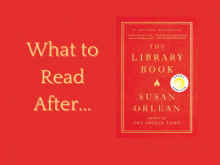What To Read After...The Library Book by Susan Orlean