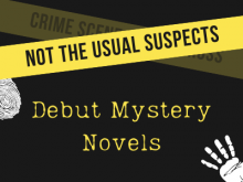 Not The Usual Suspects: Debut Mystery Novels