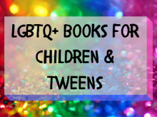 New LGBTQ+ books for children and tweens