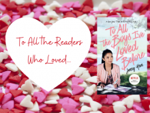 To All The Readers Who Loved To All The Boys I've Loved Before