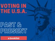 Voting in the U.S.A. Past & Present: a booklist