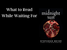 What to Read While Waiting for Midnight Sun
