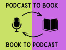 podcast to book, book to podcast