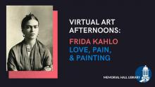 Virtual Art Afternoons: Frida Kahlo Love, Pain & Painting