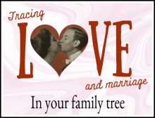Tracing Love & Marriage in Your Family Tree