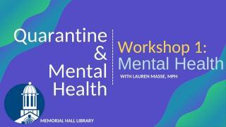 Quarantine & Mental Health Virtual Series: Mental Health