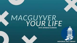 MacGyver Your Life Workshop with Jennessa Durrani