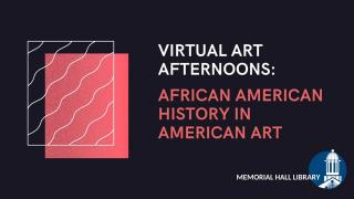 Virtual Art Afternoons: African American History in American Art