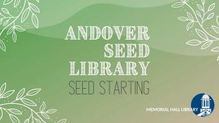Seed Starting with the Andover Seed Library