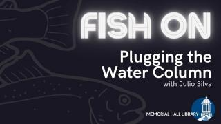 Fish On! Andover 2021: Plugging the Water Column with Julio Silva