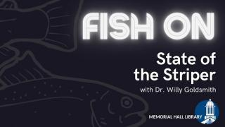 Fish On! Andover 2021: State of the Striper with Dr. Willy Goldsmith