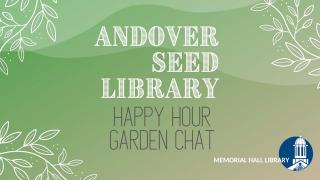 andover seed library happy hour garden chat
