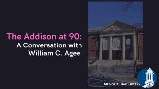 virtual gallery talk: the addison at 90: a conversation with William C. Agee