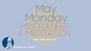 May Monday Mindfulness & Meditation
