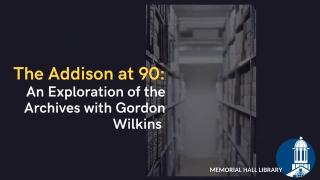 the addison at 90: Explore the archives with gordon wilkins