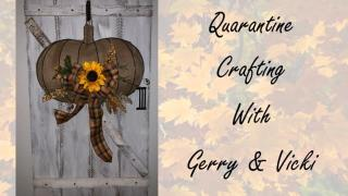 Quarantine Crafting with Gerry and Vicki