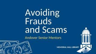 Avoiding Fraud & Scams: A Virtual Panel