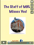 The staff of MHL misses you!